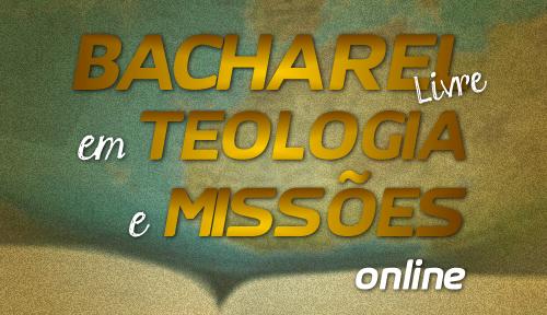 Bacharel Livre em Teologia e Missões