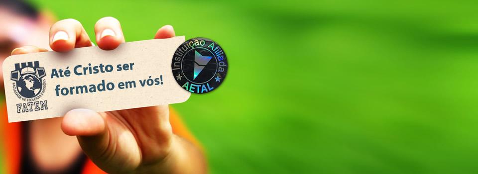 Conheça o Sistema de Ensino FATEM - Instituição Afiliada à AETAL