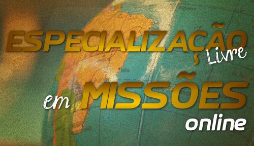 Especialização Livre em Missões Online