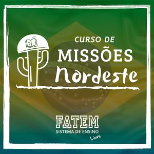 Curso de Missões Nordeste - Curso de Missiologia com Prática da FATEM