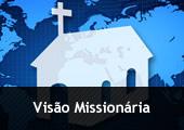 Silhueta de igreja sobre mapa mundia - com a inscrição Visão Missionária