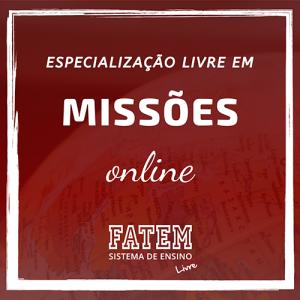 Especialização Livre em Missões Online - Curso de Missiologia da FATEM