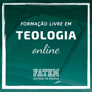 Formação Livre em Teologia Online - Antigo Bacharel em Teologia da FATEM